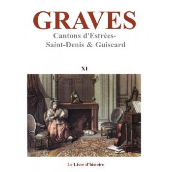 Graves (Estrées-Saint-Denis, Guiscard) - Tome XI
