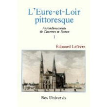 L'Eure-et-Loir pittoresque - Vol I