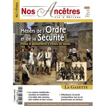 N° 67 : Métiers de l'Ordre et de la Sécurité - Nos ancêtres, Vie & Métiers
