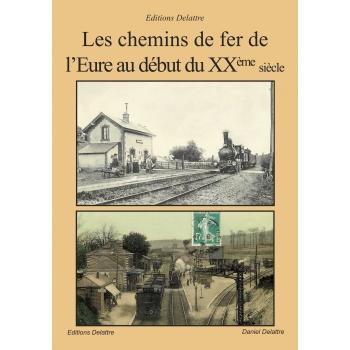 Les chemins de fer de l'Eure au début du XXème siècle