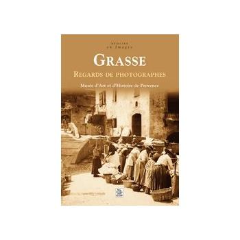 Grasse - Regards de photographes
