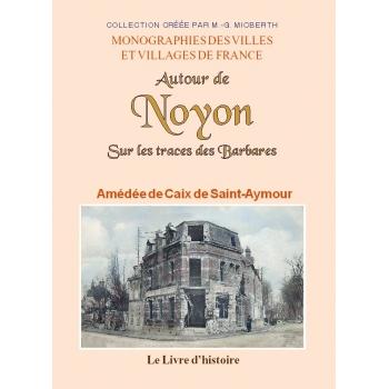 Autour de Noyon. Sur les traces des barbares
