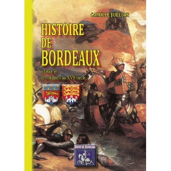 Histoire de Bordeaux - Tome I