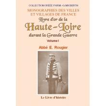 Livre d'or de la Haute-Loire durant la Grande Guerre - Tome I