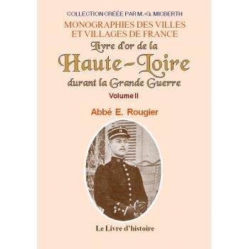 Livre d'or de la Haute-Loire durant la Grande Guerre - Tome II