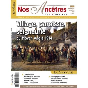 N° 70 : Village, paroisse, seigneurie : du Moyen Âge à 1914 - Nos ancêtres, Vie & Métiers