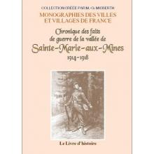 Chronique des faits de guerre de la vallée de Sainte-Marie-aux-Mines 1914-1918
