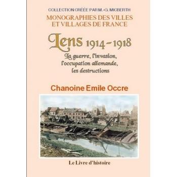 Lens 1914-1918 La guerre, l'invasion, l'occupation allemande, les destructions
