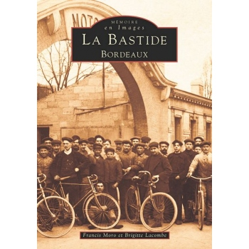 La Bastide - Bordeaux - Tome I