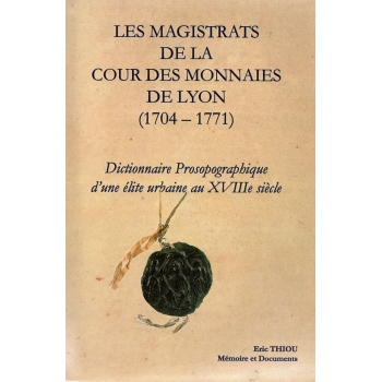 Les magistrats de la Cour des monnaies de Lyon  (1704-1771)