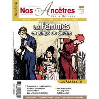 N° 73 : Les Femmes en temps de Guerre - Nos ancêtres, Vie & Métiers