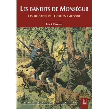 Les bandits de Monségur - Les brigades du Tigre en Gironde