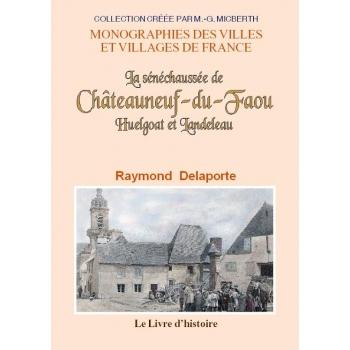 La sénéchaussée de Châteauneuf-du-Faou, Huelgoat et Landeleau