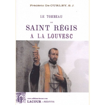 Le tombeau de Saint Régis à la Louvesc
