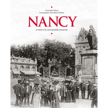 Nancy à travers la carte postale ancienne