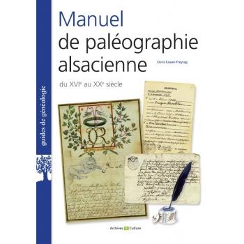 Manuel de paléographie alsacienne du XVIe au XXe siècle