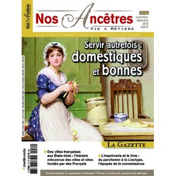 N° 76 : Servir autrefois : domestiques et bonnes - Nos ancêtres, Vie & Métiers