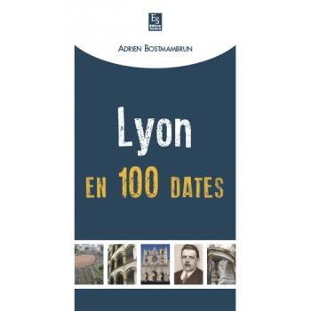 Lyon en 100 dates