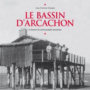 Le Bassin d'Arcachon à travers la carte postale ancienne