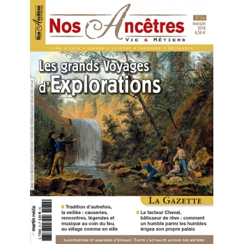 N° 79 : Les grands Voyages d'Exploration - Nos ancêtres, Vie & Métiers