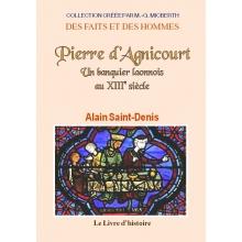 Pierre d'Agnicourt - Un banquier laonnois au XIIIe siècle