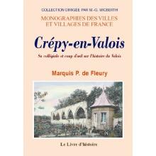 Crépy-en-Valois - Sa collégiale, et coup d'oeil sur l'histoire du Valois
