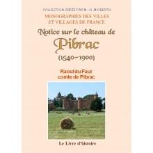 Notice sur le château de Pibrac 1540-1900
