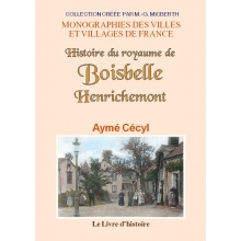 Histoire du Royaume de Boisbelle - Henrichemont
