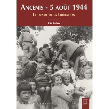 Ancenis - 5 août 1944 - Un drame de la Libération