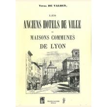 Les anciens hôtels de ville ou maisons communes de Lyon