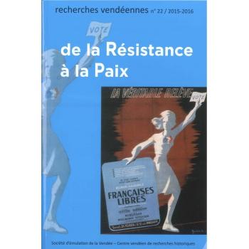 Recherches vendéennes n° 22 - 2015-2016 : De la Résistance à la Paix