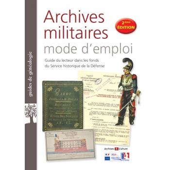 Archives militaires, mode d'emploi - 2e édition mise à jour