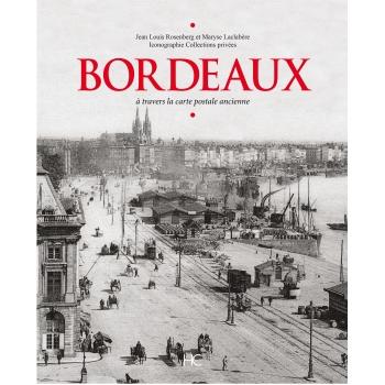 Bordeaux à travers la carte postale ancienne