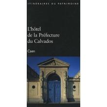 L'Hôtel de la Préfecture du Calvados