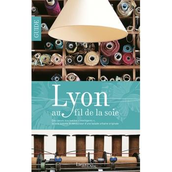 Lyon au fil de la soie - Réédition