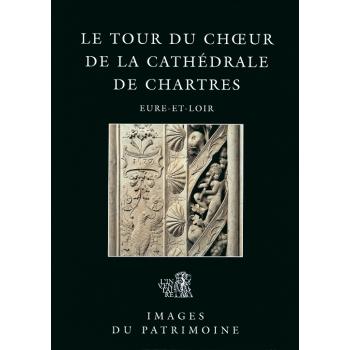 Le tour du chœur de la cathédrale de Chartres