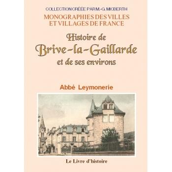 Histoire de Brive-La-Gaillarde et de ses environs