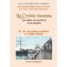 Le Croisic inconnu - Son église, ses cimetières et ses chapelles