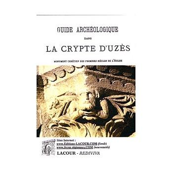 Guide archéologique dans la crypte d'Uzès