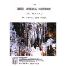 Les grottes artificielles préhistoriques de Mayac