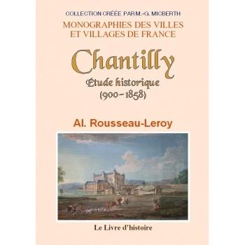 Chantilly - Etude historique (900-1858)