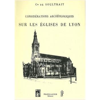 Considérations archéologiques sur les églises de Lyon