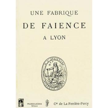 Une fabrique de faïence à Lyon