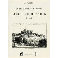 La Ligue dans le Lyonnais : siège de Riverie en 1590