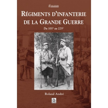 Régiments d'infanterie de la Grande Guerre - Tome II