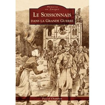 Le Soissonnais dans la Grande Guerre