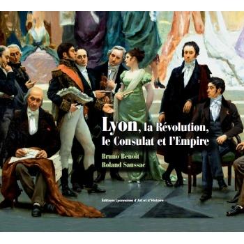 Lyon, la Révolution, le Consulat et l'Empire