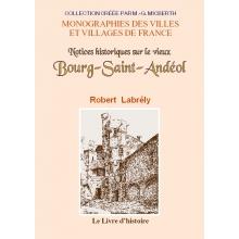 Notices historiques sur le vieux Bourg-Saint-Andéol