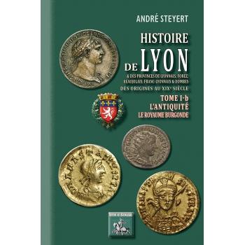 Histoire de Lyon et des provinces - Tome I-B