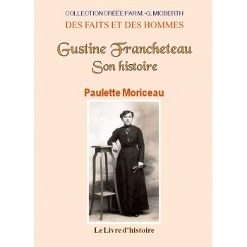 Gustine Francheteau - Son histoire